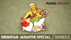 Dikshitar Jayanthi Special Series 2