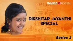 Dikshitar Jayanthi Special Series 3
