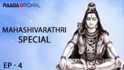 Mahashivarathri Special - Episode 4