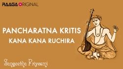 Pancharatna Kritis - Kana Kana Ruchira