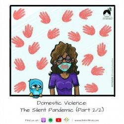 S01E02 Domestic Violence: The Silent Pandemic (2/2) x Anika Verma& Lakshmi Ayyagari