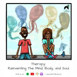 S01E03 Therapy: Reinventing The MInd, Body, and Soul