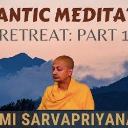 Vedantic Meditation: Retreat (Part 1) | Swami Sarvapriyananda