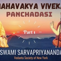 Mahavakya Viveka - Panchadasi (Part 1) | Swami Sarvapriyananda