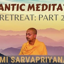 Vedantic Meditation: Retreat (Part 2) | Swami Sarvapriyananda