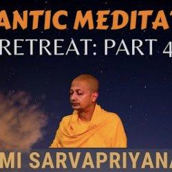 Vedantic Meditation: Retreat (Part 4) | Swami Sarvapriyananda