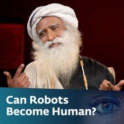 Can Robots Become Human?