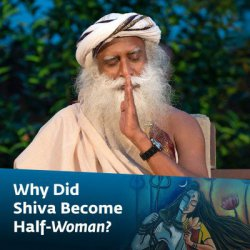 Why Did Shiva Become Half-Woman?