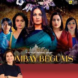 Bombay Begums | Anupama Chopra's Review | Film Companion