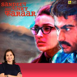 Sandeep Aur Pinky Faraar | Bollywood Movie Review by Anupama Chopra | Parineeti Chopra, Arjun Kapoor
