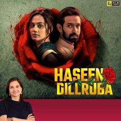 Haseen Dillruba | Bollywood Movie Review by Anupama Chopra | Film Companion