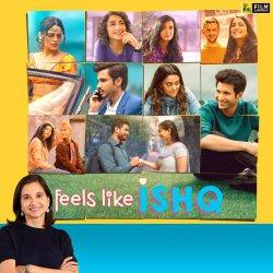 Feels Like Ishq | Anupama Chopra's Review | Netflix India | Film Companion