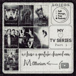 Episode : 9 - എന്റെ fav TV Series - Part 1