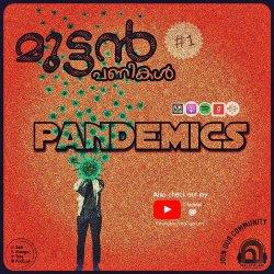 Muttan Panikal - 1 -- Pandemics