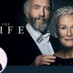 44: Anupama Chopra's Movie Review of The Wife | Glenn Close