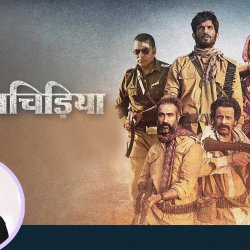 47: Anupama Chopra's Movie Review of Sonchiriya | Sushant Singh Rajput | Bhumi Pednekar | Manoj Bajpayee