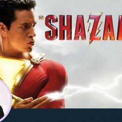 55: Shazam! Review by Anupama Chopra | Zachary Levi | Asher Angel | David F. Sandberg
