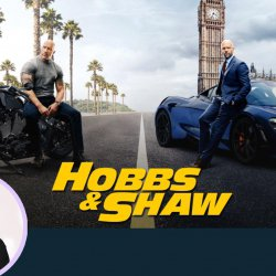 72: Fast & Furious Presents: Hobbs & Shaw | Hollywood Movie Review by Anupama Chopra | Film Companion