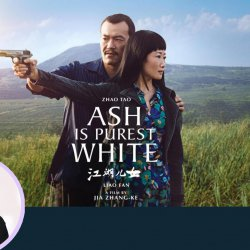 72: Ash Is Purest White | Movie Review by Anupama Chopra | Film Companion