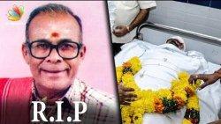 Veteran Actor Vellai Subbiah Passes Away   Tamil Cinema News