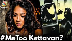 Who is Kettavan? | Lekha Washington About shocking abuse | Metoo India