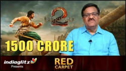 Bahubali 2 looks all set to collect Rs 1500 crore at box office | Red Carpet by Sreedhar Pillai