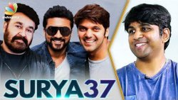SURIYA 37 : The Reason for Multi Star Cast : Kabilan Vairamuthu Interview | Mohanlal, Arya