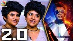 2.0 is a Dream Come True : Maya S Krishnan Interview | Enthiran 2, Rajinikanth