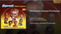 Thirumanam Inbamae Thunbamae