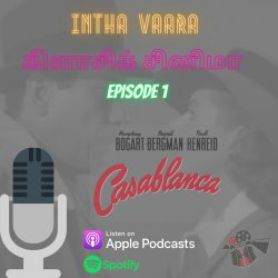 Casablanca | Intha Vaara Classic Cinema - Ep 1 | Movie Herald Tamil Podcast