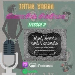 Kind Hearts and Coronets | Intha Vaara Classic Cinema Ep 2 | Movie Herald Podcast