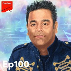 Outliers 100: life lessons from AR Rahman