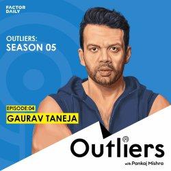 Outliers S05 E04 Gaurav Taneja