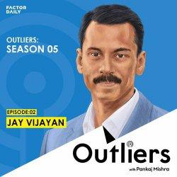 Outliers S05 E02: Jay Vijayan