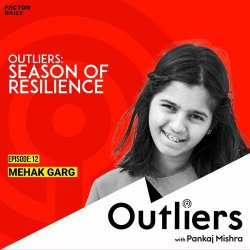 Outliers Special Ep 12: Mehak Garg