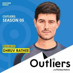 Outliers S05 E03 Dhruv Rathee