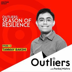 Outliers Special Ep 13: Tanmay Bakshi