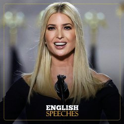 Ivanka Trump Speeches: What Do We Stand For