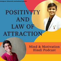 Positivity and Law of attraction with Kaustubh Wagh