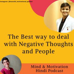 Negative Thoughts, Negative People and best way to deal woth them with Kaustubh Wagh