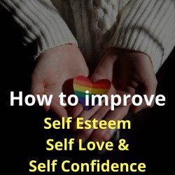 Lessons on self esteem, self worth and self confidence