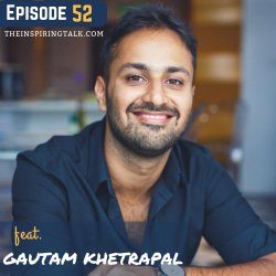 Building A Tribe, Disneyland of Education And Online Products with Gautam Khetrapal: TIT52