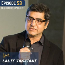 Driving Organizational Change With Lalit Jagtiani: TIT53