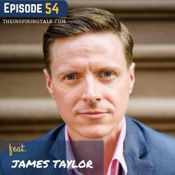 Unlock The Creative Genius in You With James Taylor: TIT54