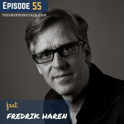 Build Global Mindset and Expand Your Reach with Fredrik Haren: TIT55