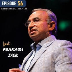 Develop The Habit of Winning w/ Prakash Iyer: TIT56