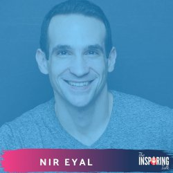 Become Indistractable and Hack Back Your Time w/ Nir Eyal: TIT71