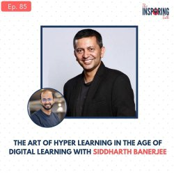 The Art of Hyper Learning in The Age of Digital Learning with Siddharth Banerjee: TIT85