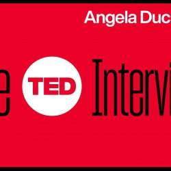 How to turn grit into a lifelong habit   Angela Duckworth   The TED Interview