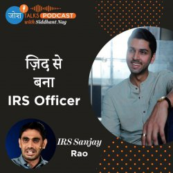 #74 This IRS Officer Will Teach You The Real Meaning Of Hard Work | IRS Sanjay Rao | Josh Talks Podcast